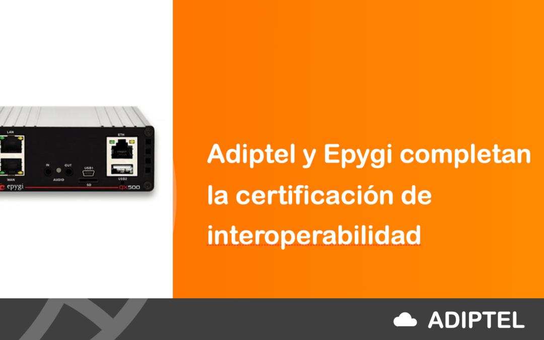 Adiptel y Epygi completan la certificación de interoperabilidad
